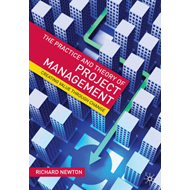 The Practice and Theory of Project Management: Creating Value Through Change (BOK)