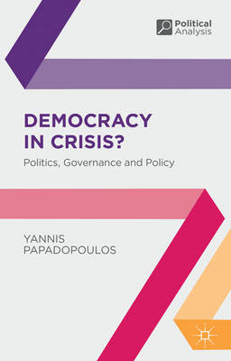 Democracy in Crisis?: Politics, Governance and Policy (BOK)