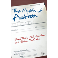 The Myth of Autism: Medicalising Men's and Boys' Social and Emotional Competence (BOK)