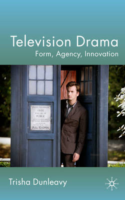 Television Drama: Form, Agency, Innovation (BOK)