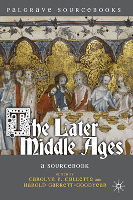 The Later Middle Ages: A Sourcebook (BOK)