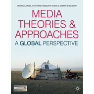 Media Theories and Approaches: A Global Perspective (BOK)