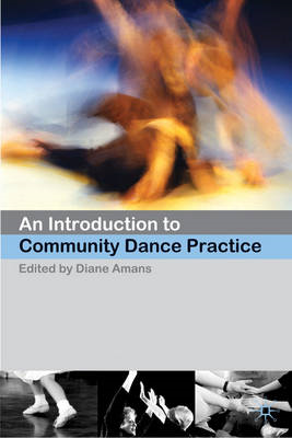 An Introduction to Community Dance Practice (BOK)