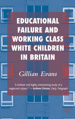 Educational Failure and Working Class White Children in Britain (BOK)