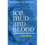 Ice, Mud and Blood: Lessons from Climates Past (BOK)