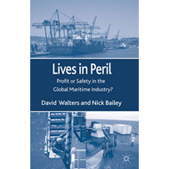 Lives in Peril: Profit or Safety in the Global Maritime Industry? (BOK)