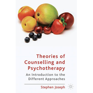 Theories of Counselling and Psychotherapy: An Introduction to the Different Approaches (BOK)