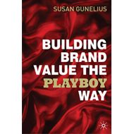 Building Brand Value the Playboy Way (BOK)