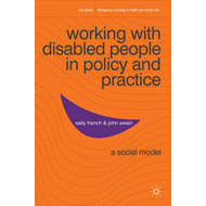 Working with Disabled People in Policy and Practice (BOK)