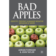 Bad Apples: Identify, Prevent & Manage Negative Behavior at Work (BOK)
