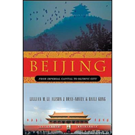 Beijing: From Imperial Capital to Olympic City (BOK)