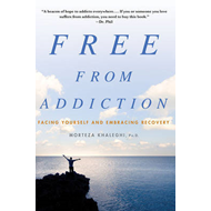 Free from Addiction: Facing Yourself and Embracing Recovery (BOK)
