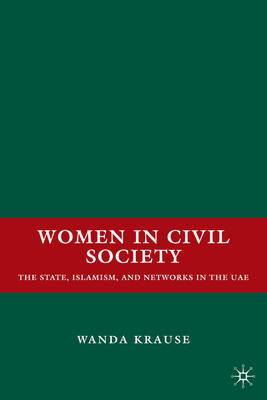 Women in Civil Society: The State, Islamism, and Networks in the UAE (BOK)