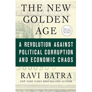 The New Golden Age: A Revolution Against Political Corruption and Economic Chaos (BOK)