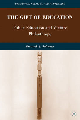The Gift of Education: Public Education and Venture Philanthropy (BOK)