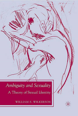Ambiguity and Sexuality: A Theory of Sexual Identity (BOK)
