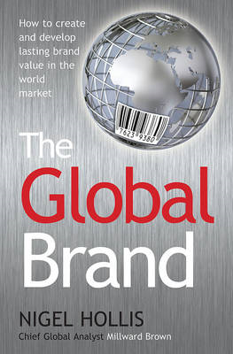 The Global Brand: How to Create and Develop Lasting Brand Value in the World Market (BOK)