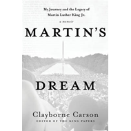 Martin's Dream: My Journey and the Legacy of Martin Luther King Jr. (BOK)
