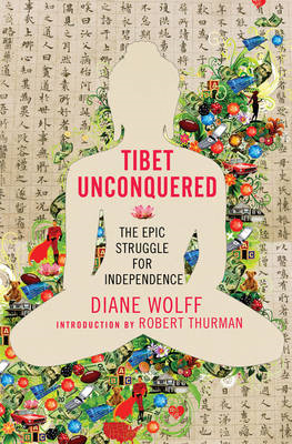 Tibet Unconquered: An Epic Struggle for Freedom (BOK)