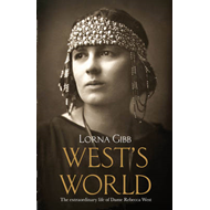 West's World: the Life and Times of Rebecca West (BOK)