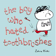 Boy Who Hated Toothbrushes (BOK)