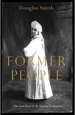 Former People: The Last Days of the Russian Aristocracy (BOK)