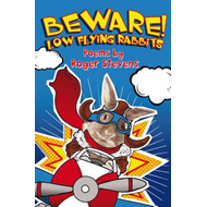 Beware Low Flying Rabbits!: Poems by (BOK)