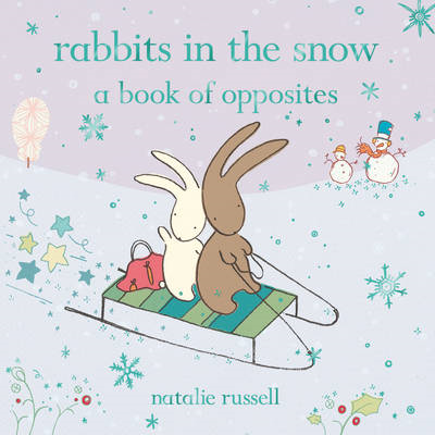 Rabbits in the Snow: A Book of Opposites (BOK)