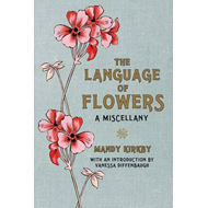 The Language of Flowers: A Miscellany (BOK)
