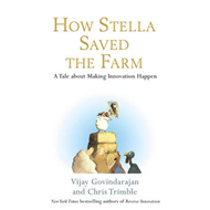 How Stella Saved the Farm: A Tale About Making Innovation Happen (BOK)