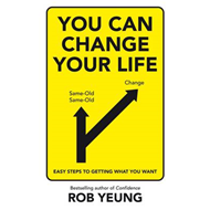 You Can Change Your Life: Easy Steps to Getting What You Want (BOK)