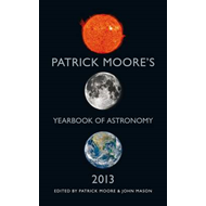 Patrick Moore's Yearbook of Astronomy: 2013 (BOK)