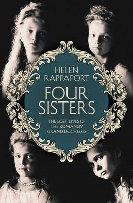 Four Sisters: The Lost Lives of the Romanov Grand Duchesses (BOK)