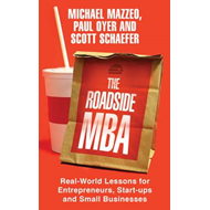 The Roadside MBA: Real-world Lessons for Entrepreneurs, Start-ups and Small Businesses (BOK)