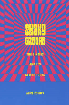 Shaky Ground: The Sixties and Its Aftershocks (BOK)