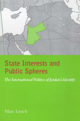 State Interests and Public Spheres: The International Politics of Jordan's Identity (BOK)