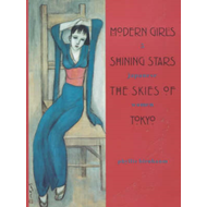 Modern Girls, Shining Stars, the Skies of Tokyo: Five Japanese Women (BOK)