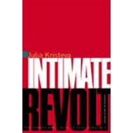 Intimate Revolt: The Powers and Limits of Psychoanalysis (BOK)