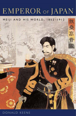 Emperor of Japan: Meiji and His World, 1852-1912 (BOK)