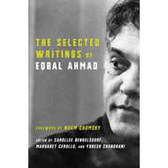 The Selected Writings of Eqbal Ahmad (BOK)