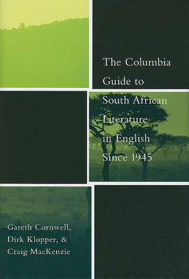 The Columbia Guide to South African Literature in English Since 1945 (BOK)
