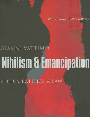 Nihilism and Emancipation: Ethics, Politics, and Law (BOK)
