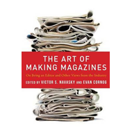 The Art of Making Magazines: On Being an Editor and Other Views from the Industry (BOK)