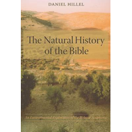 The Natural History of the Bible: An Environmental Exploration of the Hebrew Scriptures (BOK)