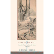 Frog in the Well: Portraits of Japan by Watanabe Kazan, 1793-1841 (BOK)