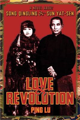 Love and Revolution: A Novel About Song Qingling and Sun Yat-sen (BOK)