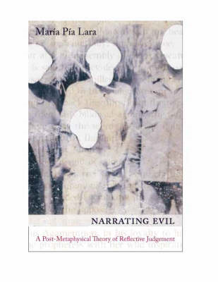 Narrating Evil: A Postmetaphysical Theory of Reflective Judgment (BOK)