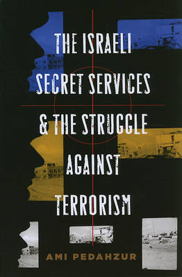 The Israeli Secret Services and the Struggle Against Terrorism (BOK)