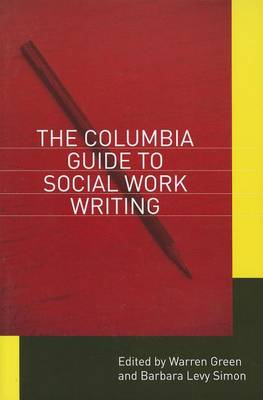 Columbia Guide to Social Work Writing (BOK)