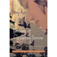 The Song of Everlasting Sorrow: A Novel of Shanghai (BOK)